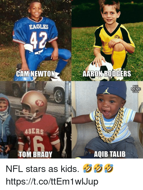 Meme Guy: EAGLES  42  CAM NEWTON  AARON RODGERS  NEL  MEME  GUY  ASERS  TOM BRADY  AQIB TALIB NFL stars as kids. 🤣🤣🤣 https://t.co/ttEm1wlJup