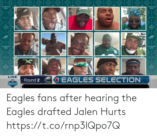 hurts: Eagles fans after hearing the Eagles drafted Jalen Hurts https://t.co/rnp3lQpo7Q