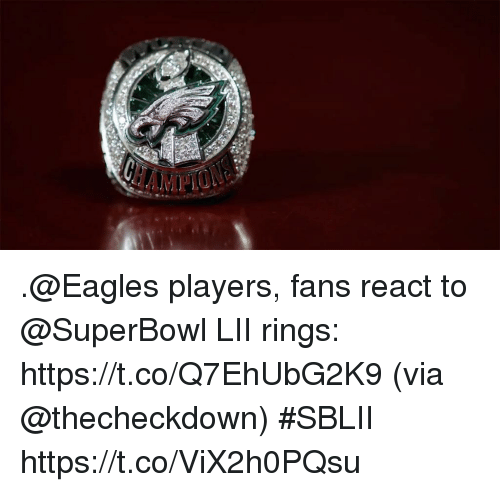 Philadelphia Eagles, Memes, and Superbowl: .@Eagles players, fans react to @SuperBowl LII rings: https://t.co/Q7EhUbG2K9 (via @thecheckdown) #SBLII https://t.co/ViX2h0PQsu