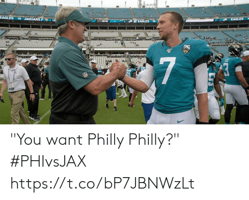 "philly: EAGLES  VS JAGUARS  EAGLES  EAGLES vs  7 ""You want Philly Philly?""  #PHIvsJAX https://t.co/bP7JBNWzLt"
