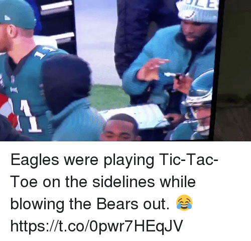 sidelines: Eagles were playing Tic-Tac-Toe on the sidelines while blowing the Bears out. 😂  https://t.co/0pwr7HEqJV
