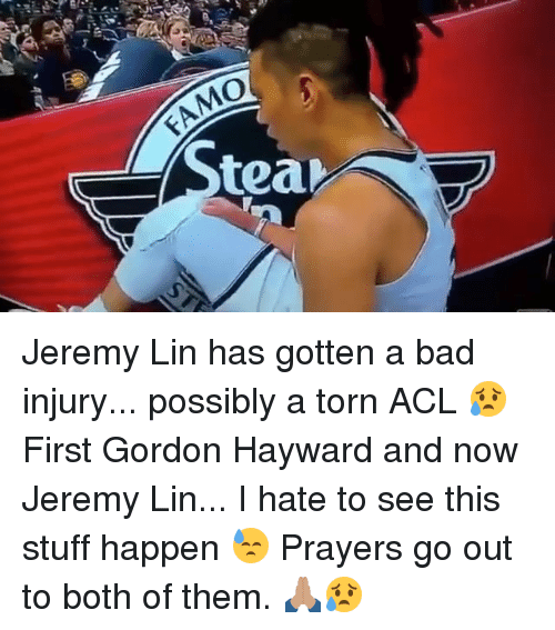 Gordon Hayward: EAMO  tea Jeremy Lin has gotten a bad injury... possibly a torn ACL 😥 First Gordon Hayward and now Jeremy Lin... I hate to see this stuff happen 😓 Prayers go out to both of them. 🙏🏽😥