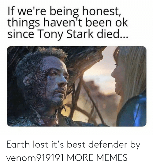 Earth: Earth lost it's best defender by venom919191 MORE MEMES