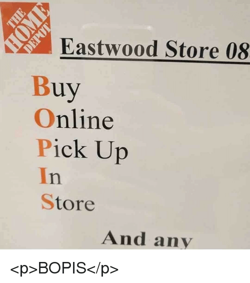 Online, Store, and Eastwood: Eastwood Store 08  Buy  Online  Pick Up  In  Store  And any <p>BOPIS</p>