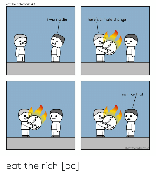 rich: eat the rich [oc]