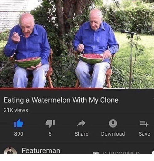 Watermelon, Share, and Eating: Eating a Watermelon With My Clone  21K views  890  Share DownloadSave  Featureman