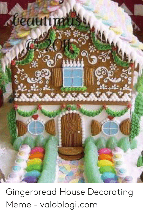 Eautimus 20 Gingerbread House Decorating Meme , Valoblogicom