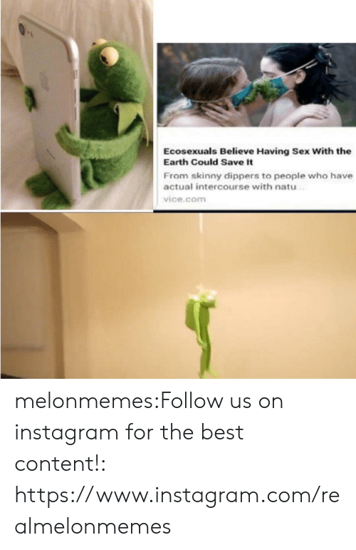 Skinny: Ecosexuals Believe Having Sex With the  Earth Could Save It  From skinny dippers to people who have  actual intercourse with natu  vice.com melonmemes:Follow us on instagram for the best content!: https://www.instagram.com/realmelonmemes