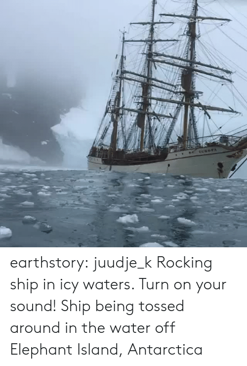 rocking: ECROPA earthstory:  juudje_k Rocking ship in icy waters. Turn on your sound!    Ship being tossed around in the water off Elephant Island, Antarctica