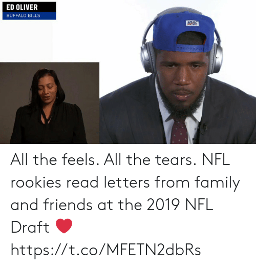 Buffalo: ED OLIVER  BUFFALO BILLS All the feels.  All the tears.  NFL rookies read letters from family and friends at the 2019 NFL Draft ❤️ https://t.co/MFETN2dbRs