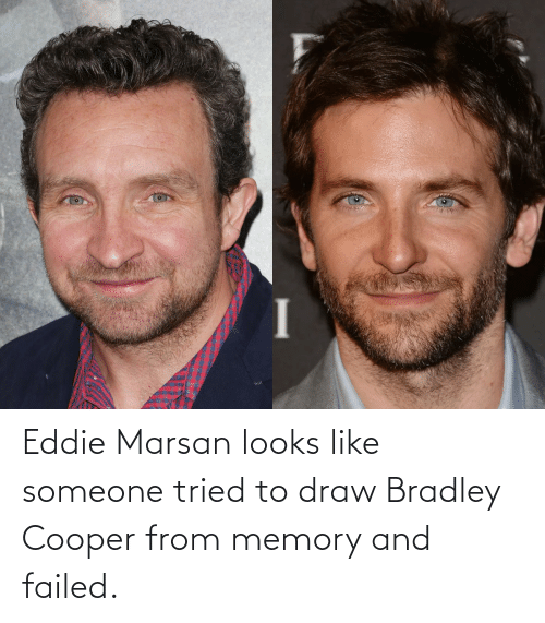Cooper: Eddie Marsan looks like someone tried to draw Bradley Cooper from memory and failed.