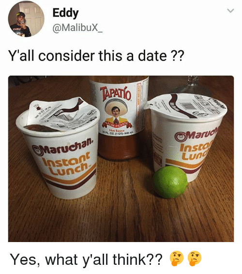 Saucing: Eddy  @MalibuX  Y'all consider this a date??  b. Hot s  Hot Sauc  Maruchan  Lunc  Marvd  Insta  Lun  Stont Yes, what y'all think?? 🤔🤔