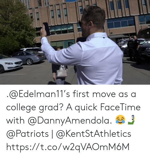 College, Facetime, and Memes: .@Edelman11's first move as a college grad?  A quick FaceTime with @DannyAmendola. 😂🤳  @Patriots | @KentStAthletics https://t.co/w2qVAOmM6M