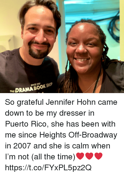 Puerto Rico: eDRAMA BOOK SKP  SINCE 191 So grateful Jennifer Hohn came down to be my dresser in Puerto Rico, she has been with me since Heights Off-Broadway in 2007 and she is calm when I'm not (all the time)❤️❤️❤️ https://t.co/FYxPL5pz2Q