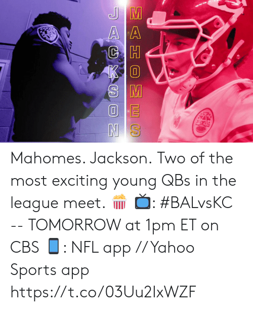 The League: EE S  AGXC N Mahomes. Jackson.  Two of the most exciting young QBs in the league meet. 🍿  📺: #BALvsKC -- TOMORROW at 1pm ET on CBS 📱: NFL app // Yahoo Sports app https://t.co/03Uu2IxWZF