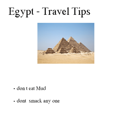 mud: Egypt - Travel Tips  . don t eat Mud  . dont smack any one