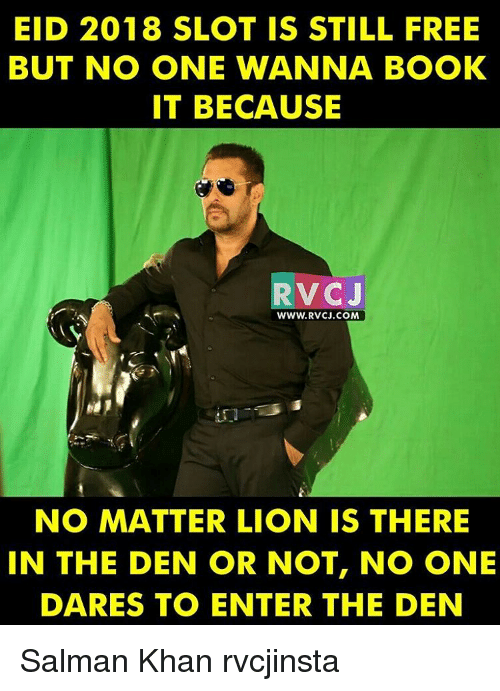 Book It: EID 2018 SLOT IS STILL FREE  BUT NO ONE WANNA BOOK  IT BECAUSE  RVC J  WWW RVCJ.COM  NO MATTER LION IS THERE  IN THE DEN OR NOT, NO ONE  DARES TO ENTER THE DEN Salman Khan rvcjinsta