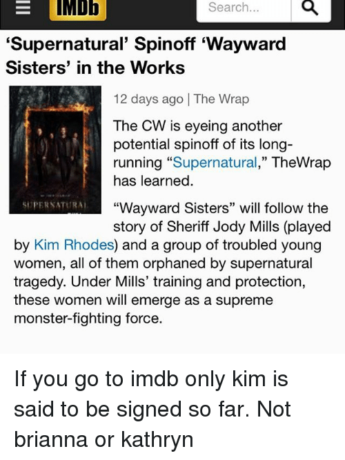 """Kathryn: EIMDE  Search...  'Supernatural' Spinoff 'Wayward  Sisters' in the Works  12 days ago 