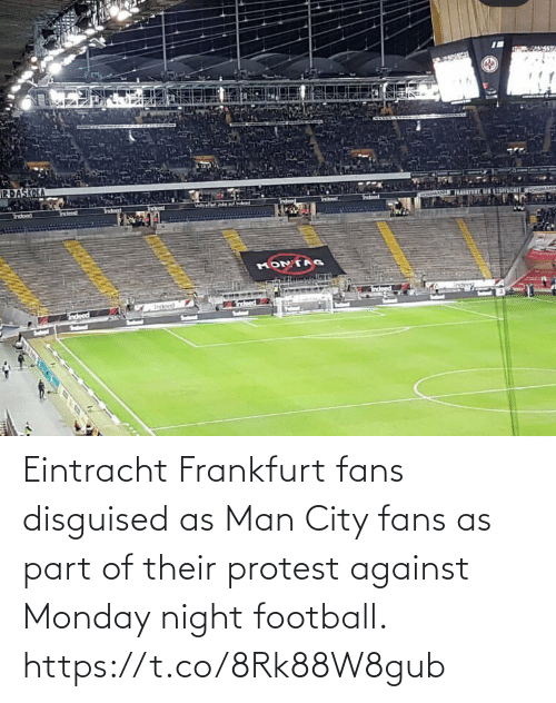 Monday: Eintracht Frankfurt fans disguised as Man City fans as part of their protest against Monday night football. https://t.co/8Rk88W8gub