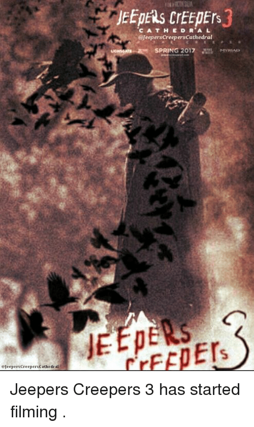 jeepers creepers: ejeeperscreepersCathedral  C A T H E D R A L  @Jeepers creepersCathedral  SPRING 2017  Er Jeepers Creepers 3 has started filming .