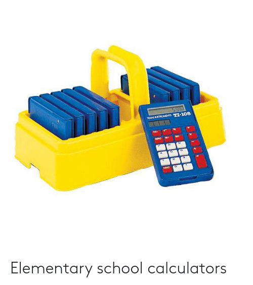 Memes, School, and Elementary: Elementary school calculators