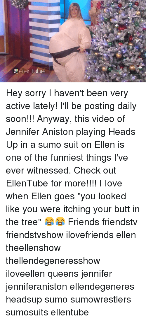 """sumo: elentube Hey sorry I haven't been very active lately! I'll be posting daily soon!!! Anyway, this video of Jennifer Aniston playing Heads Up in a sumo suit on Ellen is one of the funniest things I've ever witnessed. Check out EllenTube for more!!!! I Iove when Ellen goes """"you looked like you were itching your butt in the tree"""" 😂😂 Friends friendstv friendstvshow ilovefriends ellen theellenshow thellendegeneresshow iloveellen queens jennifer jenniferaniston ellendegeneres headsup sumo sumowrestlers sumosuits ellentube"""