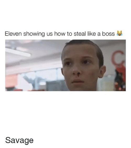 How To Steal: Eleven showing us how to steal like a boss Savage