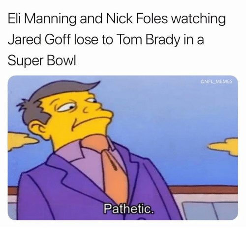 Eli Manning, Memes, and Nfl: Eli Manning and Nick Foles watching  Jared Goff lose to Tom Brady in a  Super Bowl  @NFL MEMES  Pathetic