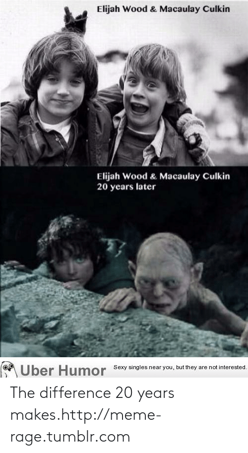Elijah Wood Macaulay Culkin: Elijah Wood & Macaulay Culkin  Elijah Wood & Macaulay Culkin  20 years later  Über Humor Sexy singles near you, but they are not interested. The difference 20 years makes.http://meme-rage.tumblr.com