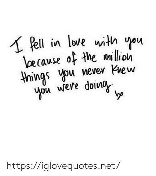 ypu: ell in love with ou  cause of the milion  hings u ever Kiew  ypu were doiv https://iglovequotes.net/