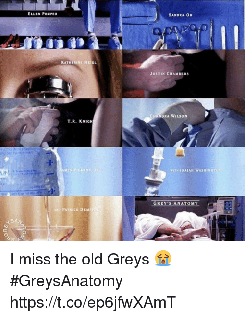 Ken, Memes, and Ellen: ELLEN POMPEo  SANDRA OH  KATHERINE HEIGL  JUSTIN CHAMBERS  CHANDRA WILSON  T.R. KNIGH  ME  KEN  WITH ISAIAH WASHINGT  GREY S ANATOMY  AND PATRICK DEME I miss the old Greys 😭 #GreysAnatomy https://t.co/ep6jfwXAmT
