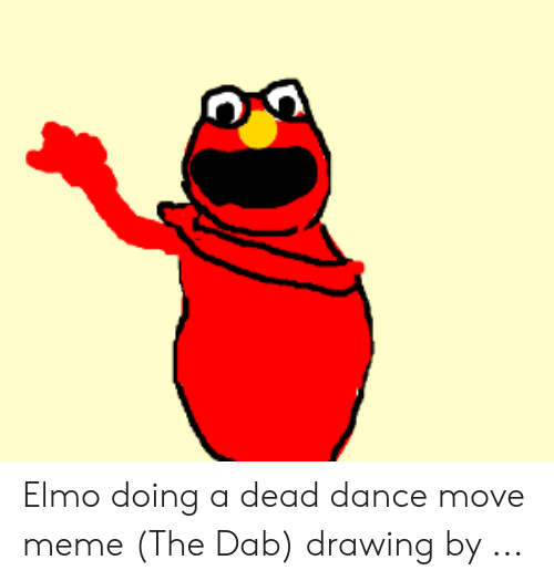 Elmo Doing a Dead Dance Move Meme the Dab Drawing by | Elmo