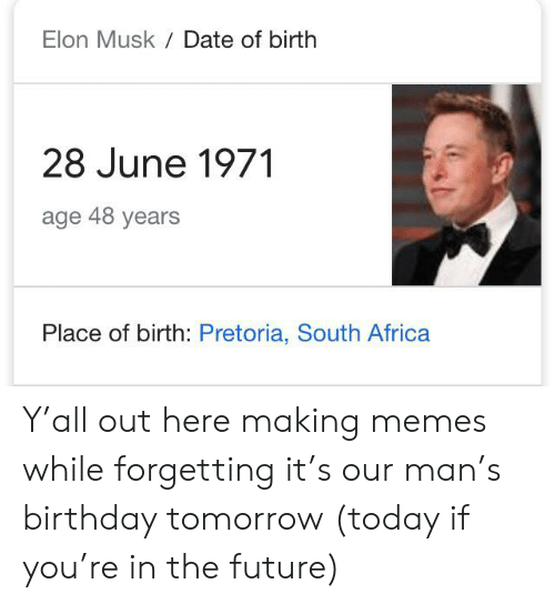 Elon Musk Date of Birth 28 June 1971 Age 48 Years Place of Birth