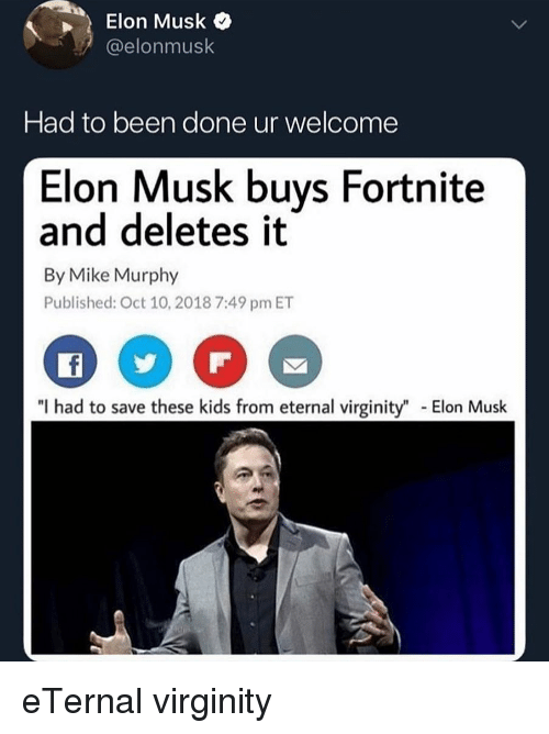 Elon Musk Buys Fortnite And Deletes It Mike Murphy ...