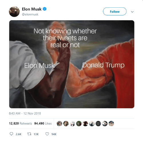 mus: Elon Musk  Follow  @elonmusk  Not knowing whether  their tweets are  real or not  Elon Mus  onald Trump  8:43 AM-12 Nov 2018  12,820 Retweets 94,490 Likes