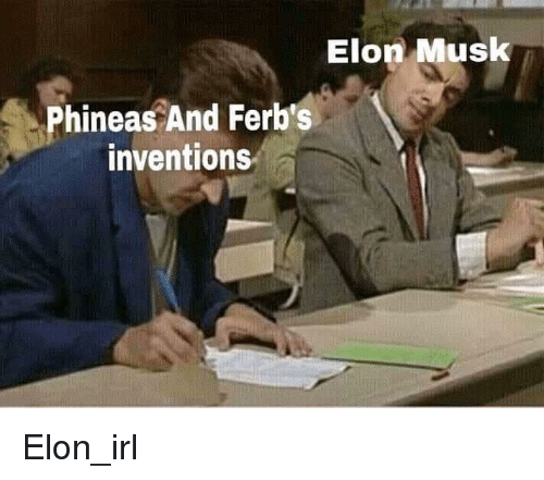 inventions: Elon Musk  Phineas And Ferb's  inventions Elon_irl