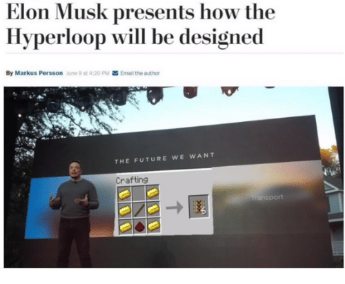 Future, Email, and 4 20: Elon Musk presents how the  Hyperloop will be designed  By Markus Persson  June 9 at 4:20 PM  Email the author  THE FUTURE WE WANT  Crafting  ansport