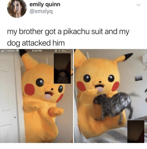 Pikachu, T-Mobile, and Mobile: emily quinn  @xmxlyq  my brother got a pikachu suit and my  dog attacked him  6:34 PM  t T-Mobile