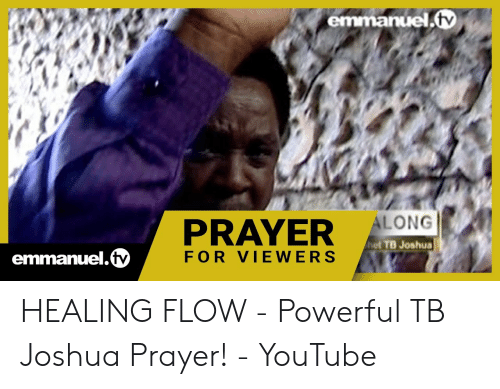 Emmanueltv ALONG Het TB Joshua PRAYER Emmanueltv FOR VIEWERS HEALING