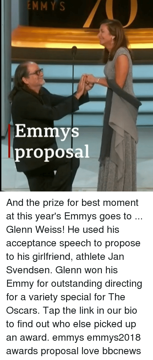 the oscars: EMMY  S  Emmys  proposal And the prize for best moment at this year's Emmys goes to ... Glenn Weiss! He used his acceptance speech to propose to his girlfriend, athlete Jan Svendsen. Glenn won his Emmy for outstanding directing for a variety special for The Oscars. Tap the link in our bio to find out who else picked up an award. emmys emmys2018 awards proposal love bbcnews