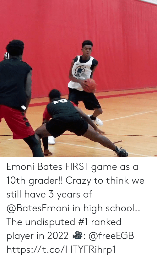 Crazy, Memes, and School: Emoni Bates FIRST game as a 10th grader!! Crazy to think we still have 3 years of @BatesEmoni in high school.. The undisputed #1 ranked player in 2022 ?: @freeEGB https://t.co/HTYFRihrp1