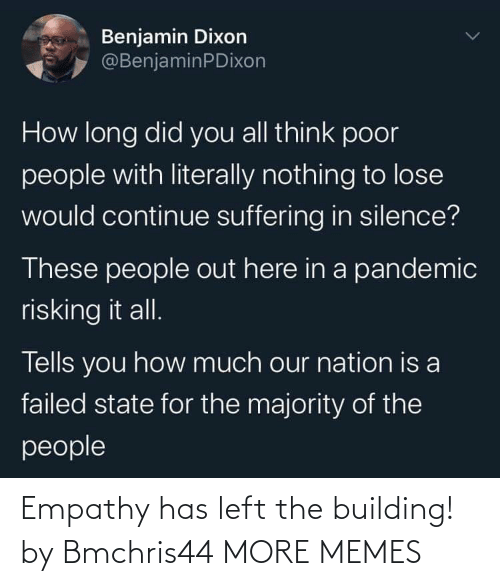 building: Empathy has left the building! by Bmchris44 MORE MEMES