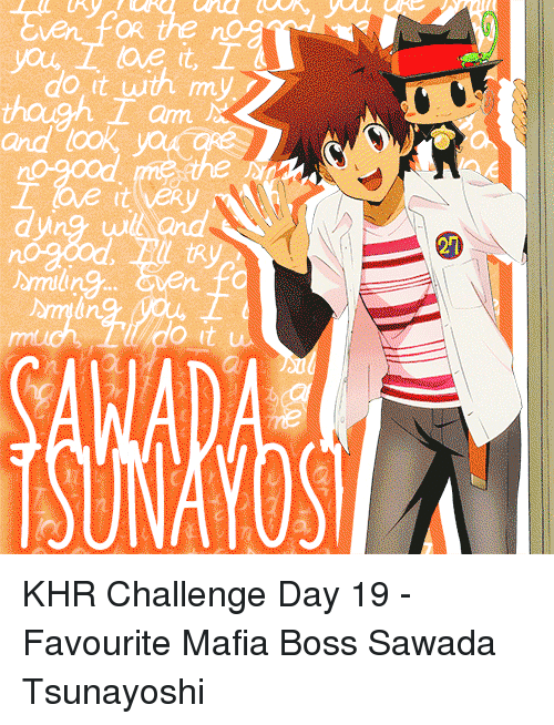 Target, Tumblr, and Http: en FOR the n  do it uth my  and look, you  rt  ny w and  ming ven  tR  21  an  o it u  YOS  KHR Challenge Day 19 - Favourite Mafia Boss Sawada Tsunayoshi