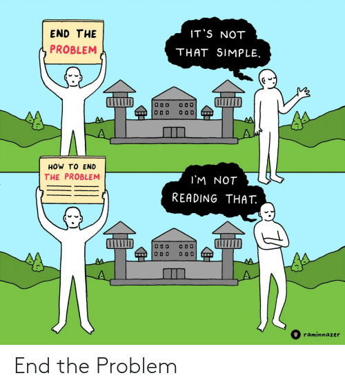 Problem, End, and The: End the Problem