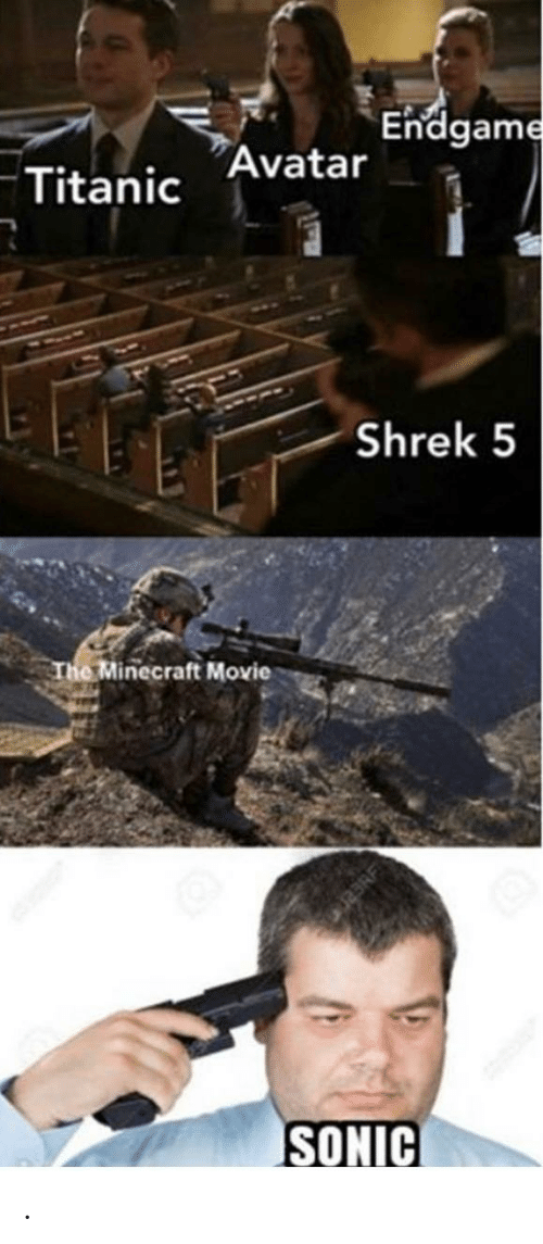 Endgame Avatar Titanic Shrek 5 The Minecraft Movie Sonic Funny