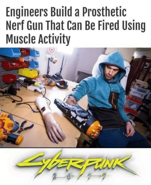 fired: Engineers Build a Prosthetic  Nerf Gun That Can Be Fired Using  Muscle Activity  bER FUNK