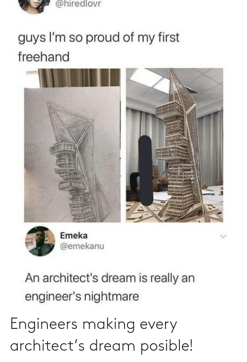 Engineers: Engineers making every architect's dream posible!