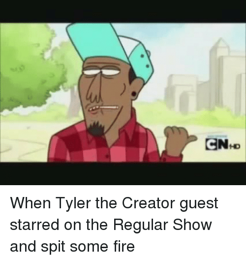 Regular Show: ENHD  C When Tyler the Creator guest starred on the Regular Show and spit some fire
