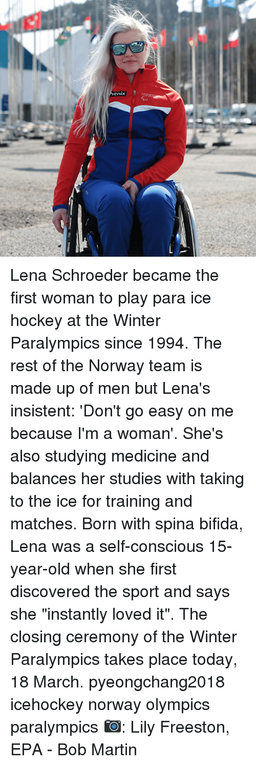"Hockey, Martin, and Memes: enix Lena Schroeder became the first woman to play para ice hockey at the Winter Paralympics since 1994. The rest of the Norway team is made up of men but Lena's insistent: 'Don't go easy on me because I'm a woman'. She's also studying medicine and balances her studies with taking to the ice for training and matches. Born with spina bifida, Lena was a self-conscious 15-year-old when she first discovered the sport and says she ""instantly loved it"". The closing ceremony of the Winter Paralympics takes place today, 18 March. pyeongchang2018 icehockey norway olympics paralympics 📷: Lily Freeston, EPA - Bob Martin"
