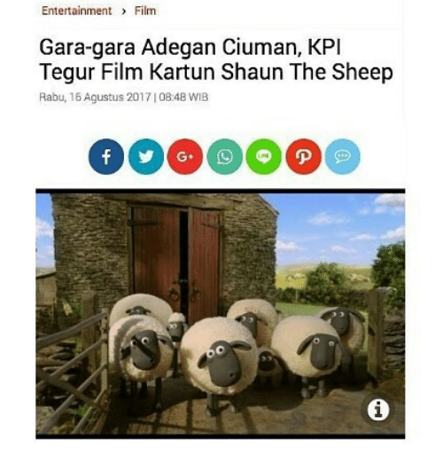 Filmes: Entertainment Film  Gara-gara Adegan Ciuman, KPI  Tegur Film Kartun Shaun The Sheep  Rabu, 16 Agustus 2017108:48 WIB